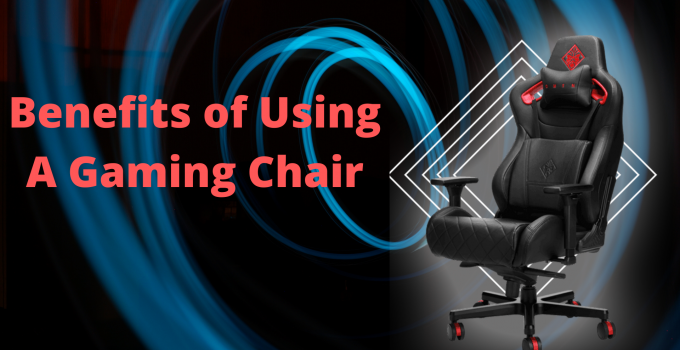Benefits of using a gaming chair